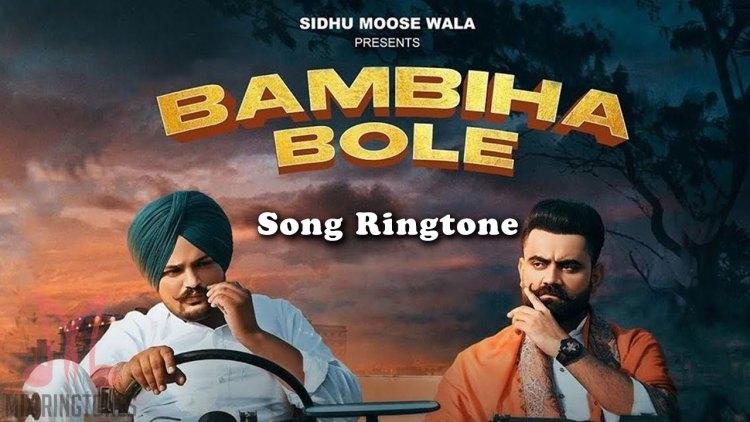Bambiha Bole Song Ringtone From Amrit Maan And Sidhu Moose Wala Rongtones