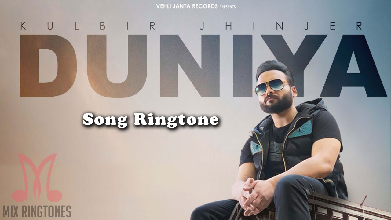 Duniya Song Ringtone - Kulbir Jhinjer