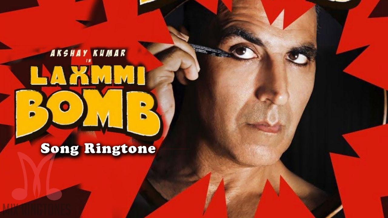 Laxmmi Bomb Movie Ringtones