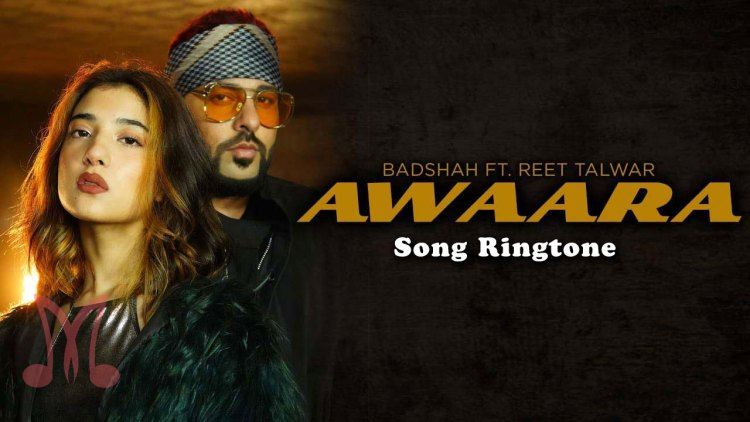 Awaara Song Ringtone By Badshah