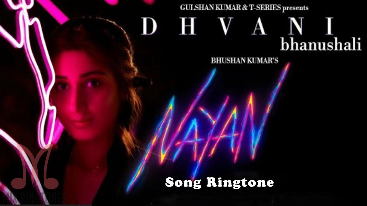 Nayan Song Ringtone Download - Jubin Nautiyal and Dhvani Bhanushali