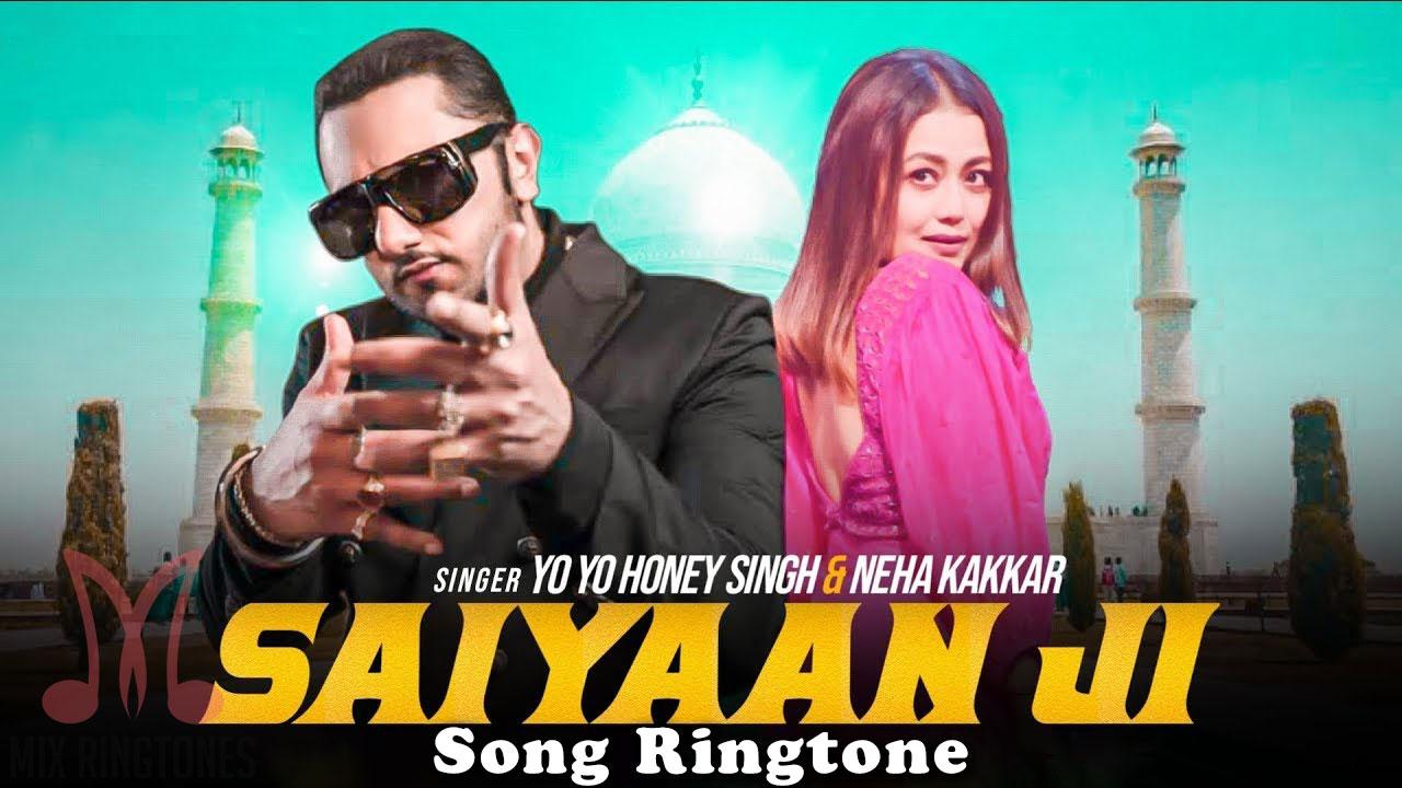 Saiyaan Ji Song Ringtone By Yo Yo Honey Singh