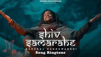 Shiv Sama Rahe Mujhme Song Ringtone By Hansraj Raghuwanshi