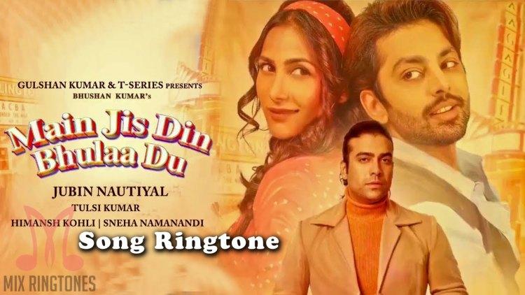 Main Jis Din Bhula Du Tera Pyar Dil se Song Ringtone By Jubin Nautiyal