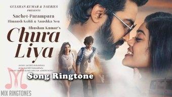 Chura Liya Song Ringtone