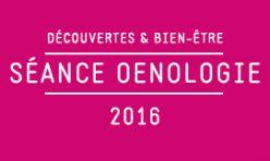 Découvertes & Bien-être - Œnologie / 2016