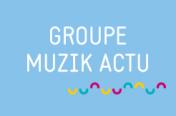 Groupe Muzik Actu