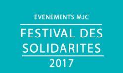 FESTIVAL des SOLIDARITÉS / 2017