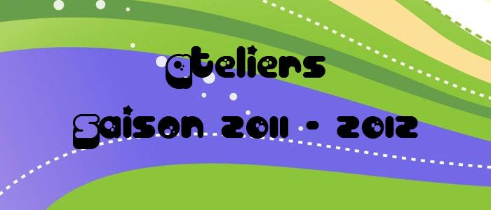Ateliers 2011-2012