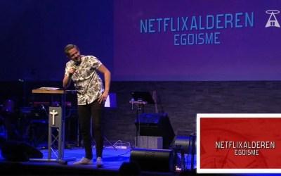 «Netflixalderen:Egoisme» del 1 Av Ungdomspastor Markus Kvavik