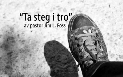 Gode steg i tro – Pastor Jim – 15. april 2018