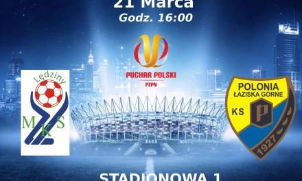 Na pucharowym szlaku: MKS – Polonia Łaziska!