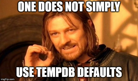 Boromir gives tempdb advice
