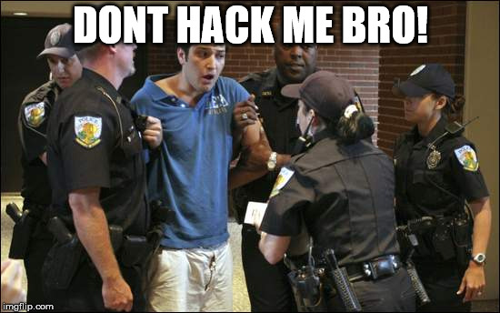 don't hack me bro