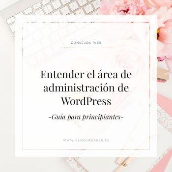 Tutorial para entender el funcionamiento del área de administración de WordPress