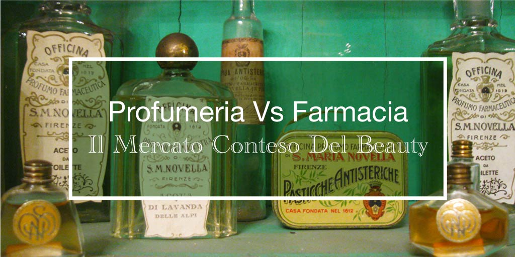 Profumeria Vs Farmacia: Il Mercato Conteso Del Beauty