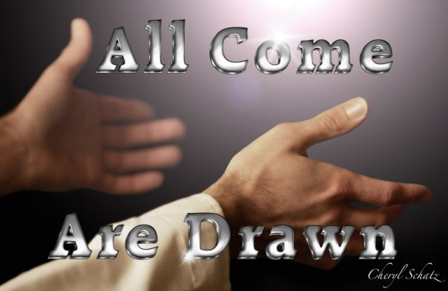All Who Come are Drawn John 6:44 by Cheryl Schatz