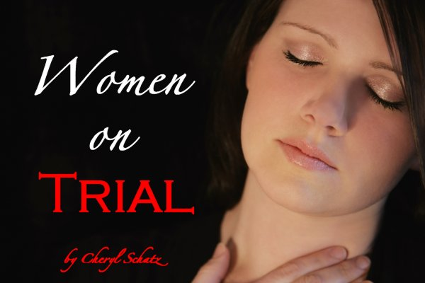 Women on Trial by Cheryl Schatz