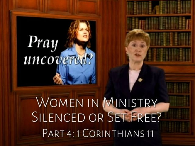 Women in Ministry Silenced or Set Free part 3 - 1 Corinthians 11