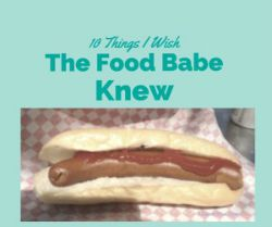 10 Things I Wish The Food Babe Knew