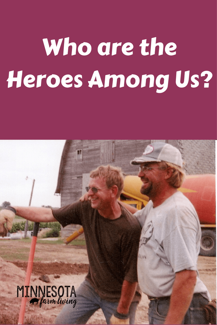 When hardships happen on the farm, it's our fellow farmer friends and neighbors who step in to help. We personally have experienced this in our family. These truly are the heroes among us.