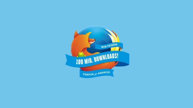 Firefox für Android feiert 100 Millionen Downloads