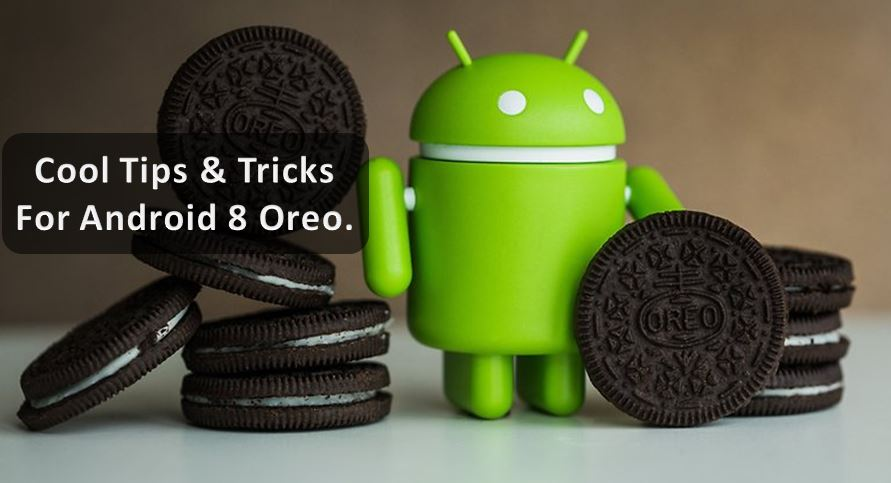 Best Android 8 Oreo Tips and Tricks and New Features