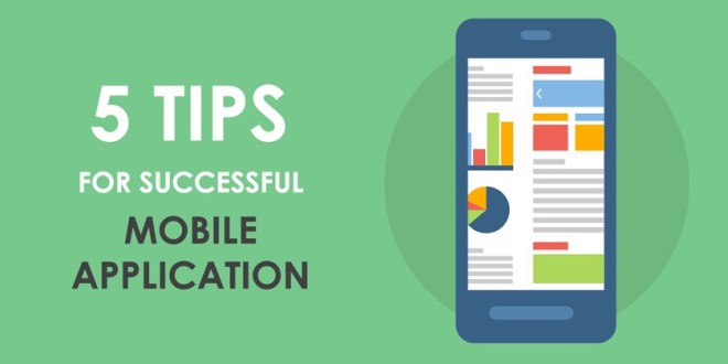 5 Tips For Successful Mobile Application That Can Increase Sales