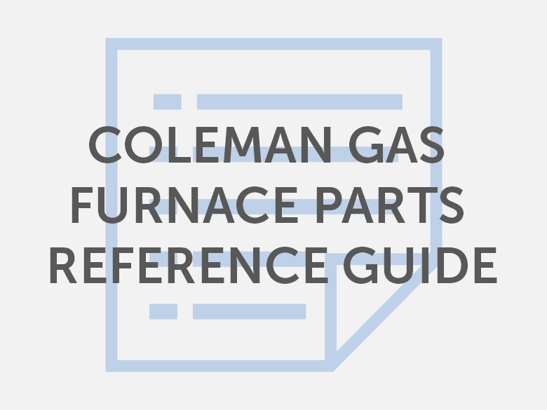 Coleman Gas Furnace Parts Quick Reference Guide