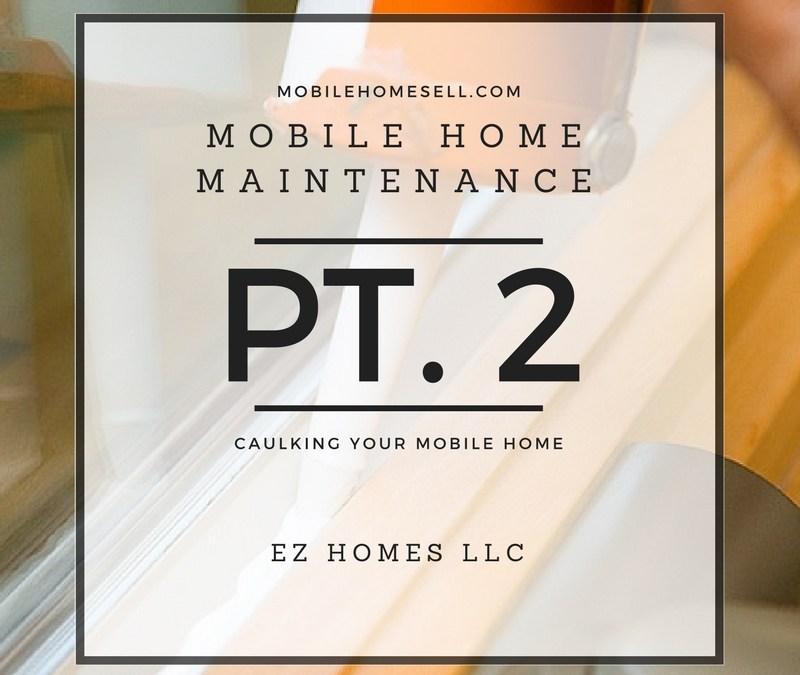Mobile Home Maintenance Pt. 2 | Caulking Your Home