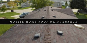Mobile Home Maintenance Starting From The Roof