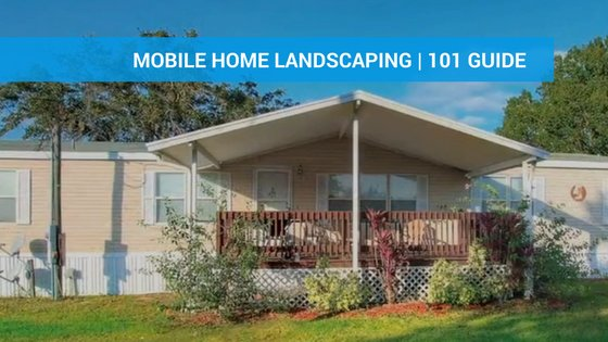 - Mobile Home Landscaping Our 101 Guide To Beautifying Your Home