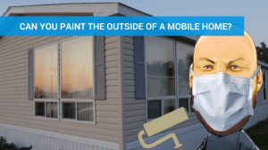 Can You Paint The Outside of a Mobile Home ? | FAQ