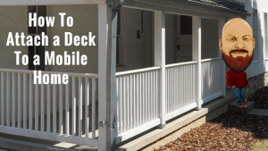 DIY: How To Attach A Deck To A Mobile Home For An Outdoor Retreat