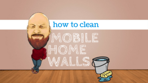 How To Clean Mobile Home Walls And Get Rid Of Everyday Dirt