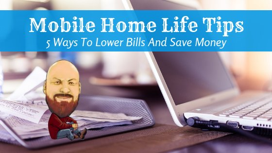"""Featured image for """"Mobile Home Life Tips: 5 Ways To Reduce Bills"""" blog post"""
