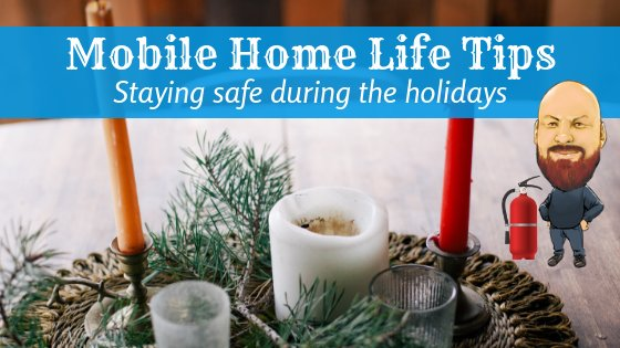 "Featured image for ""Mobile Home Life Tips: Staying Safe During The Holidays"" blog post"