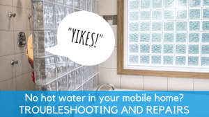 No Hot Water In Your Mobile Home? Troubleshooting And Repairs