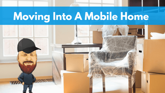 Moving Into A Mobile Home _ Everything You Need To Know For An Easy Transition - Featured Image