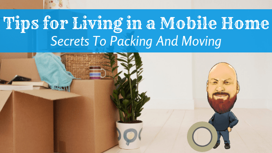 "Featured image for ""Tips For Living In a Mobile Home_ Secrets To Packing And Moving"" blog post"