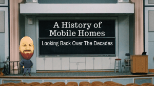 A History Of Mobile Homes | Looking Back Over The Decades