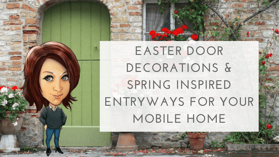 """Featured Image for """"Easter Door Decorations & Spring Inspired Entryways For Your Mobile Home"""" blog post"""
