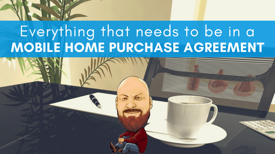 """Featured Image for """"Everything That Needs To Be In A Mobile Home Purchase Agreement"""" blog post"""