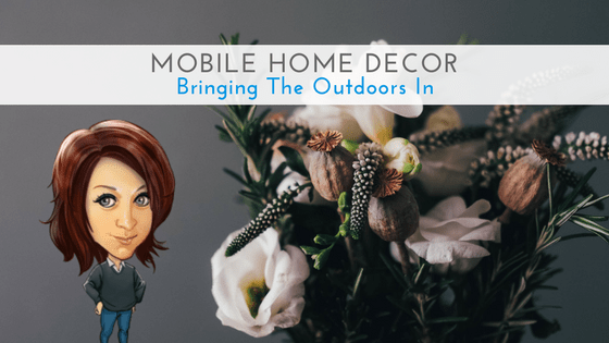 "Featured Image for ""Mobile Home Decor - Bringing The Outdoors In"" blog post"
