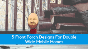 """Featured image for """"5 Front Porch Designs For Double Wide Mobile Homes"""" blog post"""