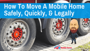 "Featured image for ""How To Move A Mobile Home Safely, Quickly, & Legally"" blog post"