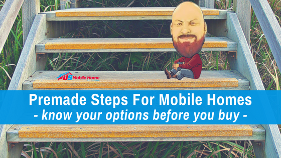 """Featured image for """"Premade Steps For Mobile Homes - Know Your Options Before You Buy"""" blog post"""
