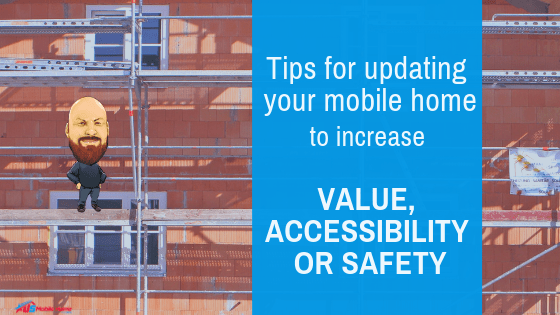 "Featured image for ""Tips For Updating Your Mobile Home To Increase Value, Accessibility Or Safety"" blog post"