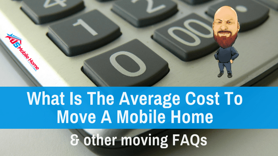 """Featured image for """"What Is The Average Cost To Move A Mobile Home & Other Moving FAQs"""" blog post"""