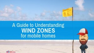 """Featured image for """"A Guide To Understanding Wind Zones For Mobile Homes"""" blog post"""